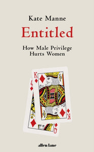 Entitled : How Male Privilege Hurts Women-9780241398784