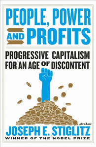 People, Power, and Profits : Progressive Capitalism for an Age of Discontent-9780241399231