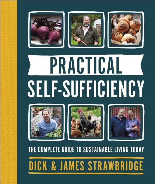 Practical Self-sufficiency : The complete guide to sustainable living today-9780241400845
