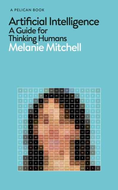 Artificial Intelligence : A Guide for Thinking Humans-9780241404829