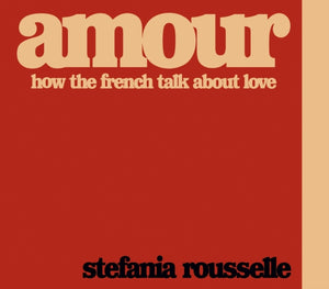 Amour : How the French Talk about Love-9780241406137