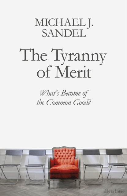 The Tyranny of Merit : What's Become of the Common Good?-9780241407592