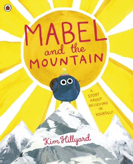 Mabel and the Mountain : a story about believing in yourself-9780241407929