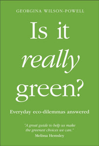 Is It Really Green? : Everyday eco dilemmas answered-9780241435809
