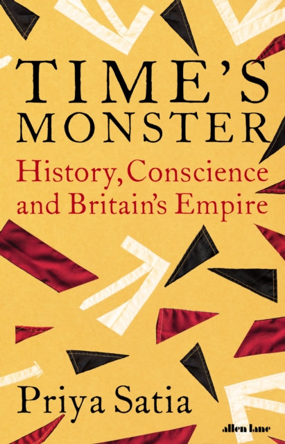 Time's Monster : History, Conscience and Britain's Empire-9780241464120