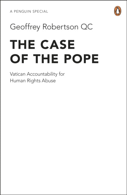 The Case of the Pope : Vatican Accountability for Human Rights Abuse-9780241953846
