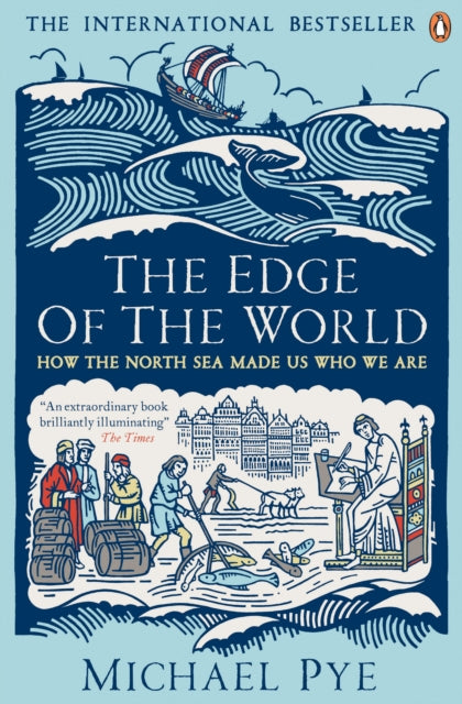 The Edge of the World : How the North Sea Made Us Who We Are-9780241963838