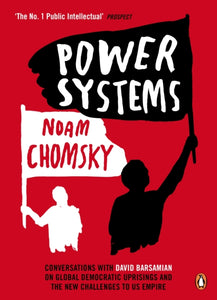 Power Systems : Conversations with David Barsamian on Global Democratic Uprisings and the New Challenges to U.S. Empire-9780241965245