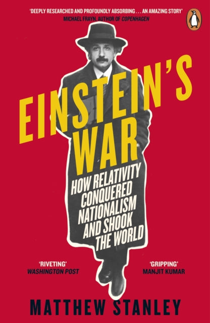 Einstein's War : How Relativity Conquered Nationalism and Shook the World-9780241985618