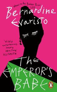 The Emperor's Babe : From the Booker prize-winning author of Girl, Woman, Other-9780241989845
