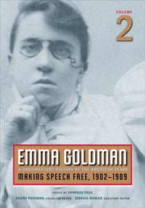 Emma Goldman, Vol. 2 : A Documentary History of the American Years, Volume 2: Making Speech Free, 1902-1909-9780252075438