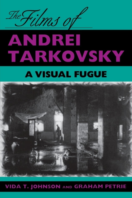 The Films of Andrei Tarkovsky : A Visual Fugue-9780253208873