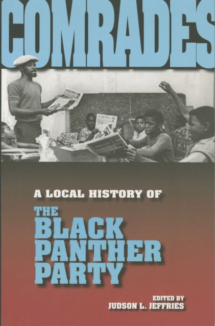 Comrades : A Local History of the Black Panther Party-9780253219305