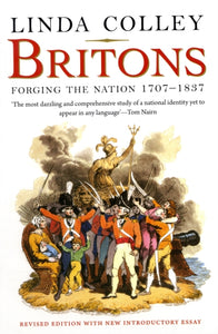 Britons : Forging the Nation 1707-1837-9780300152807