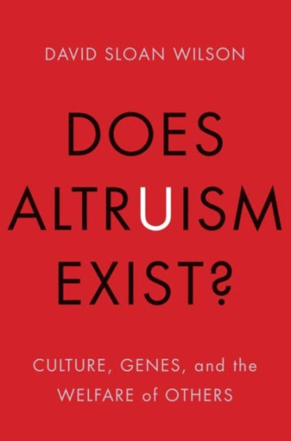 Does Altruism Exist? : Culture, Genes, and the Welfare of Others-9780300219883
