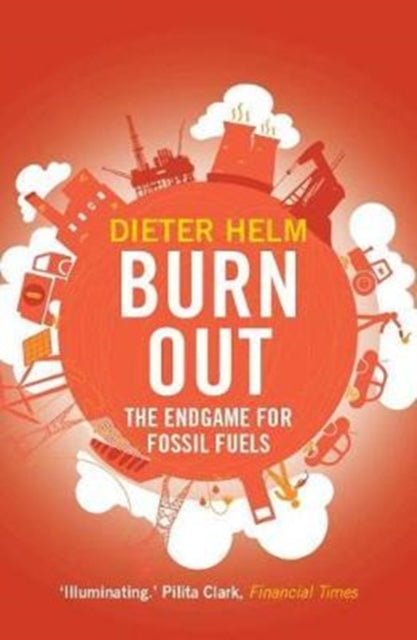 Burn Out : The Endgame for Fossil Fuels-9780300234480