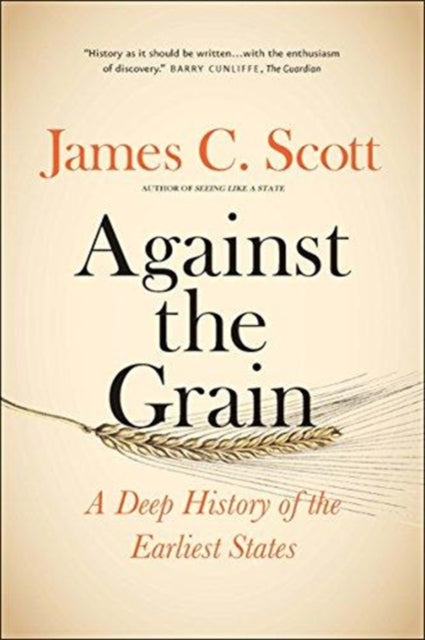 Against the Grain : A Deep History of the Earliest States-9780300240214