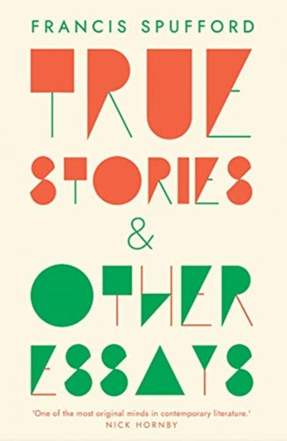 True Stories : And Other Essays-9780300246667