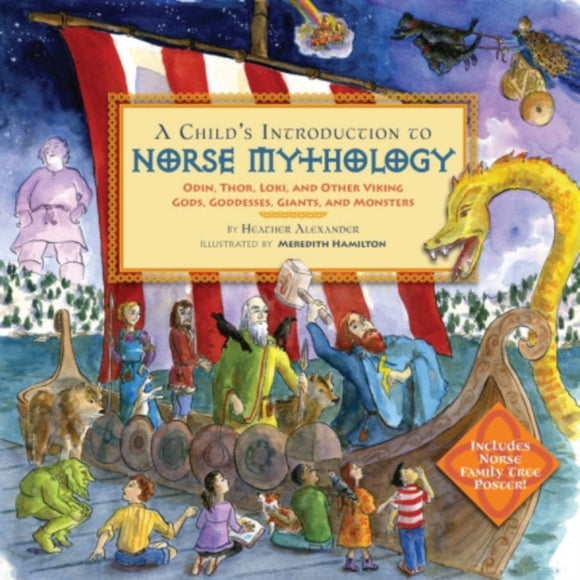 A Child's Introduction to Norse Mythology : Odin, Thor, Loki, and Other Viking Gods, Goddesses, Giants, and Monsters-9780316482158