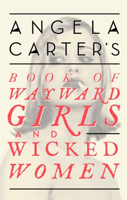 Angela Carter's Book Of Wayward Girls And Wicked Women-9780349008462
