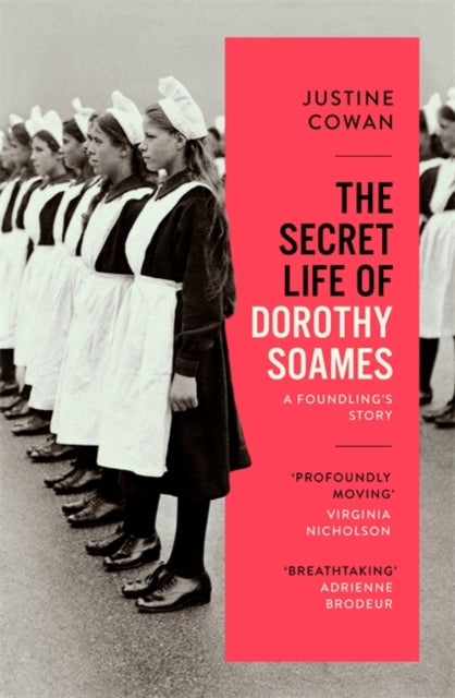 The Secret Life of Dorothy Soames : A Foundling's Story-9780349013183