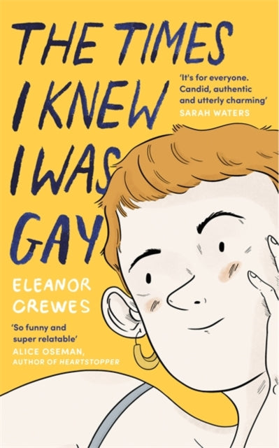 The Times I Knew I Was Gay : A Graphic Memoir 'for everyone. Candid, authentic and utterly charming' Sarah Waters-9780349013213