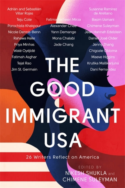 The Good Immigrant USA : 26 Writers Reflect on America-9780349700366