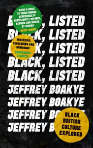 Black, Listed : Black British Culture Explored-9780349700564