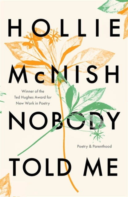 Nobody Told Me : Poetry and Parenthood-9780349726571