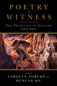 Poetry of Witness : The Tradition in English, 1500-2001-9780393340426