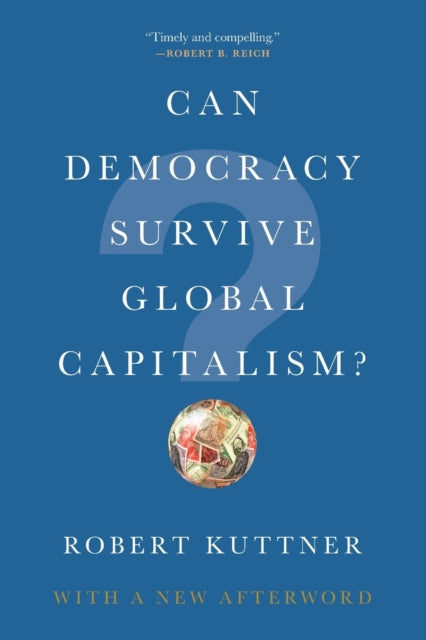 Can Democracy Survive Global Capitalism?-9780393356892