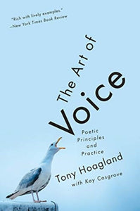 The Art of Voice : Poetic Principles and Practice-9780393357912