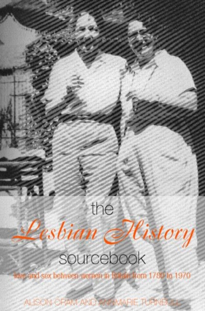 The Lesbian History Sourcebook : Love and Sex Between Women in Britain from 1780-1970-9780415114851