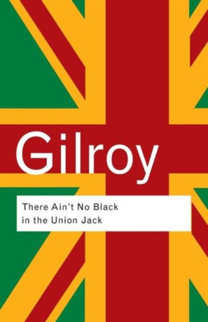 There Ain't No Black in the Union Jack-9780415289818