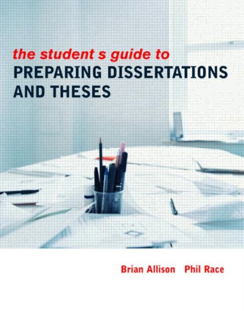 The Student's Guide to Preparing Dissertations and Theses-9780415334860
