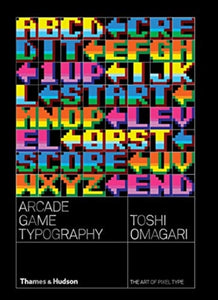 Arcade Game Typography : The Art of Pixel Type-9780500021743