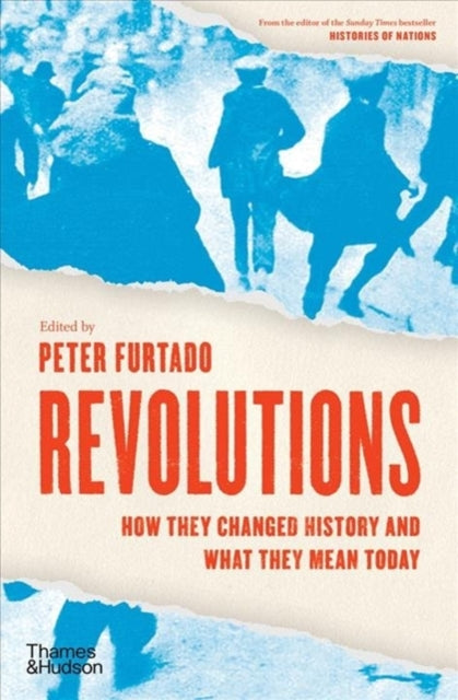 Revolutions : How they changed history and what they mean today-9780500022412