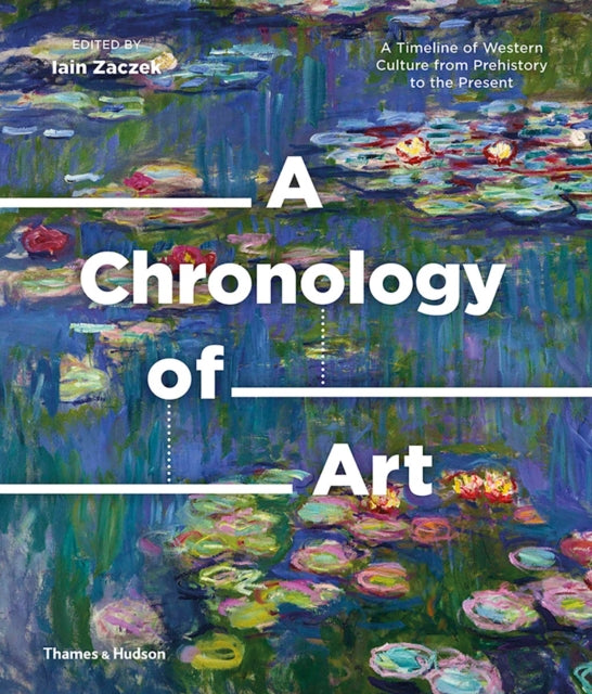 A Chronology of Art : A Timeline of Western Culture from Prehistory to the Present-9780500239810