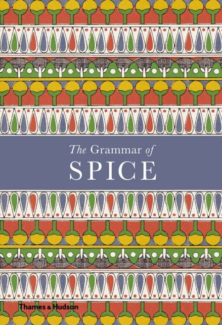 The Grammar of Spice-9780500519677