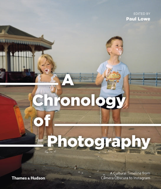 A Chronology of Photography : A Cultural Timeline from Camera Obscura to Instagram-9780500545034