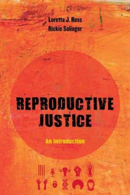 Reproductive Justice : An Introduction : 1-9780520288201