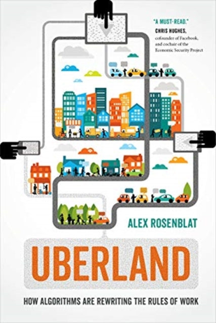 Uberland : How Algorithms Are Rewriting the Rules of Work-9780520324800
