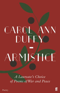 Armistice : A Laureate's Choice of Poems of War and Peace-9780571347087