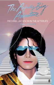 The Awfully Big Adventure : Michael Jackson in the Afterlife-9780571350049