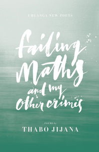 Failing maths and my other crimes-9780620676939