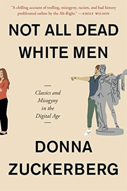 Not All Dead White Men : Classics and Misogyny in the Digital Age-9780674241411