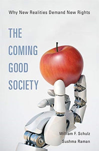 The Coming Good Society : Why New Realities Demand New Rights-9780674977082