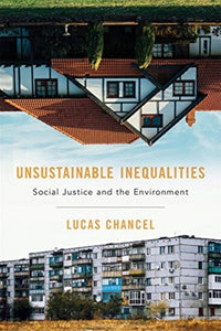 Unsustainable Inequalities : Social Justice and the Environment-9780674984653