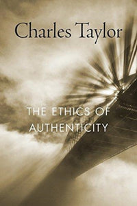 The Ethics of Authenticity-9780674987692