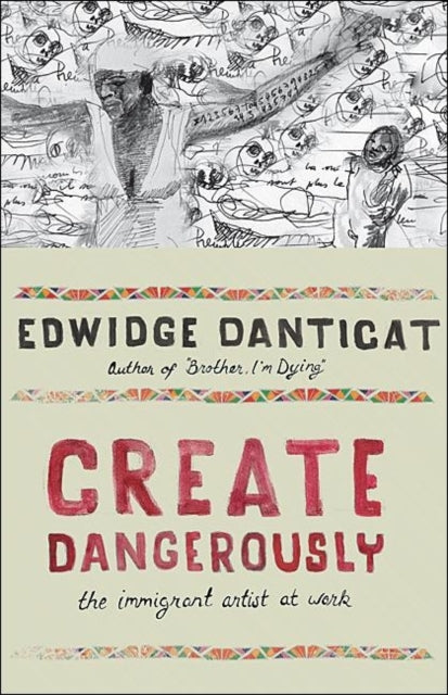 Create Dangerously : The Immigrant Artist at Work-9780691140186